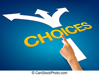 Choices - Hand pointing at a choices illustration on blue...