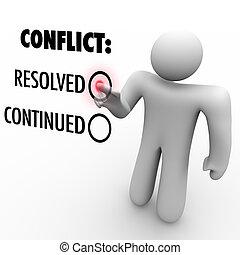 choisir, à, résolution, ou, continuer, conflits, -, conflit,...