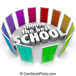 Choose the Best School words surrounded by colored doors to illustrate the challenge of finding or picking the top college, unversity or other secondary education center to further your learning