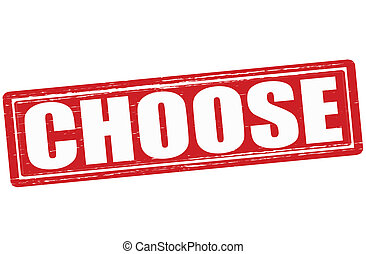 Choose - Stamp with word choose inside, vector illustration