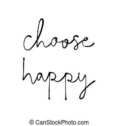 Choose happy hand lettering on white background