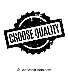 Choose Quality rubber stamp. Grunge design with dust...