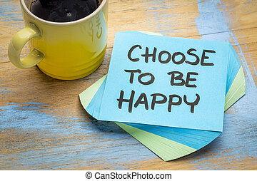 choose to be happy note with coffee