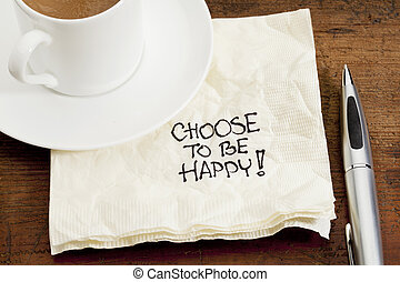choose to be happy on a napkin