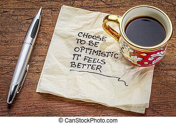 choose to be optimistic on napkin