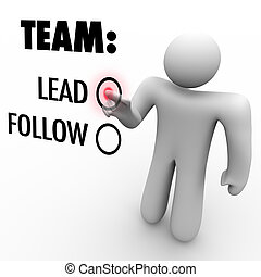 Choose to Lead Team or Follow - Man with Aspirations