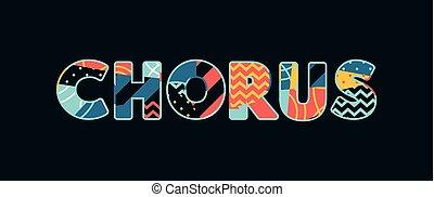 Chorus Concept Word Art Illustration - The word CHORUS...