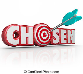 Chosen word in red 3d letters and an arrow in a bullseye or target choosing the lucky winner or person accepted or approved