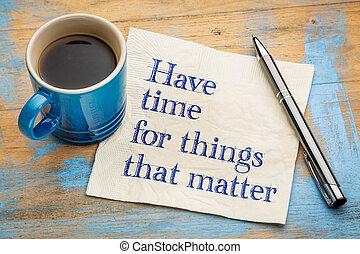choses, temps, avoir, matière