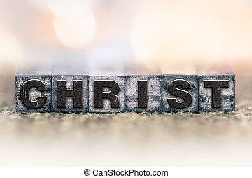 Christ Concept Vintage Letterpress Type