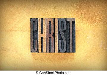 Christ Letterpress - The name CHRIST written in vintage lead...