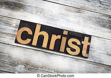 Christ Letterpress Word on Wooden Background