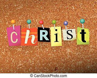 """The name """"CHRIST"""" written in cut ransom note style paper letters and pinned to a cork bulletin board. Vector EPS 10 illustration available."""