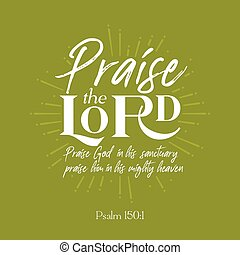 "Christian bible quote for use as poster or flying: ""praise..."