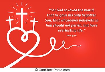 """Christian background with white abstract heart and cross/crucifix on red background design. Encouraging Christian scripture - """"For God so loved the world, that he gave his only begotten Son, that whosoever believeth in him should not perish, but have everlasting life."""" John:16. Vector illustration."""