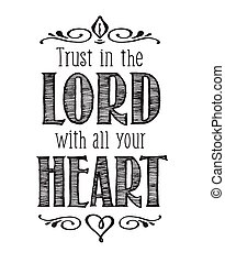 "Christian Vector Biblical Calligraphy style Typography design, ""Trust in the Lord with All your Heart"" from Proverbs on white background"