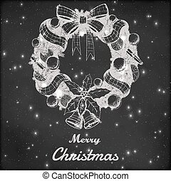 Christmas and New year hand drawn vector illustration. Decorative wreath sketch, vintage style. Grunge blackboard background.
