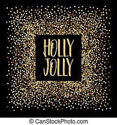 Christmas banner Holly jolly. Background and glitter. ...
