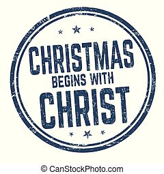 Christmas begins with Christ sign or stamp