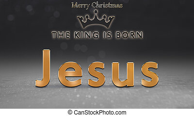 Christmas card, religious illustration with king's crown and Jesus, the king is born, Merry Christmas text