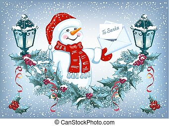 Christmas card with funny Snowman with Christmas letter for Santa Claus and decorative garland with streetlamp.