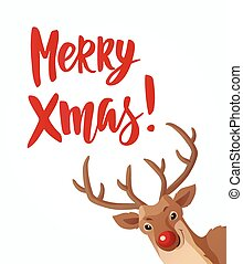 Christmas card with Merry Xmas text and head of cartoon Rudolph reindeer with red nose. Hand drawn lettering.