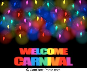 Christmas carnival, festivity festival of garland lights. The inscription is welcome to the carnival. illustration
