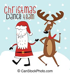 Christmas dance team- funnyi Christmas text, with cute dancer Reindeer and Santa Claus.
