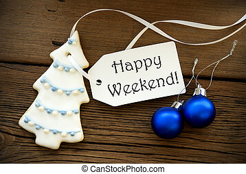 Christmas Decoration with Happy Weekend Label