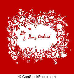 Christmas frame, sketch drawing for your design