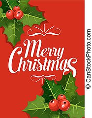Christmas greeting card with holly leaf, red berry