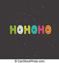 Christmas hand drawn greeting cards lettering HoHoHo.