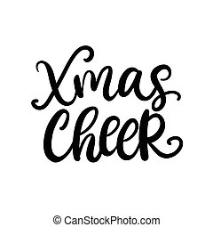 Christmas ink hand lettering. Xmas Cheer phrase