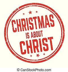 Christmas is about Christ sign or stamp