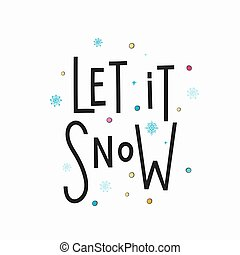Christmas new year lettering typography - Let it snow Merry...