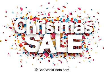 Christmas sale paper sign over confetti. Vector...