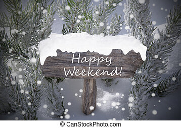 Christmas Sign Snowflakes Fir Tree Text Happy Weekend