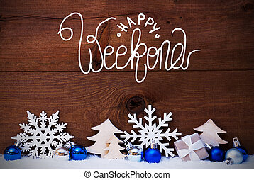 Christmas Tree, Blue Ball, Snow, Calligraphy Happy Weekend