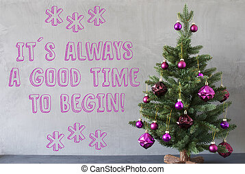 Christmas Tree, Cement Wall, Quote Always Good Time To Begin