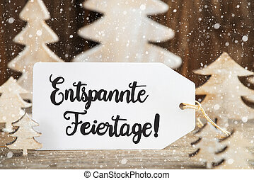 Christmas Tree, Label, Entspannte Feiertage Means Merry Christmas, Snowflakes