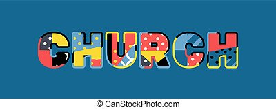 The word CHURCH concept written in colorful abstract typography. Vector EPS 10 available.