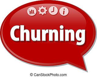 Churning   Business term speech bubble illustration