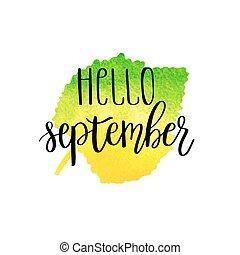ciao, settembre, mano, iscrizione, frase, su, giallo verde, acquarello, foglia, fondo.