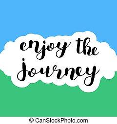 cieszyć się, journey., lettering., szczotka