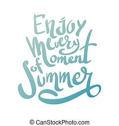 cieszyć się, każdy, chwila, od, lato