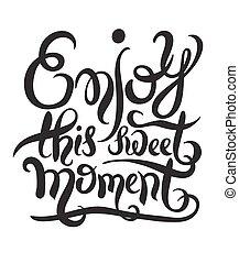 cieszyć się, napis, invitati, to, słodki, chwila,...