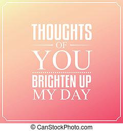 cima, tipografia, citação, dia, desenho, pensamentos, fundo, tu, meu, brighten