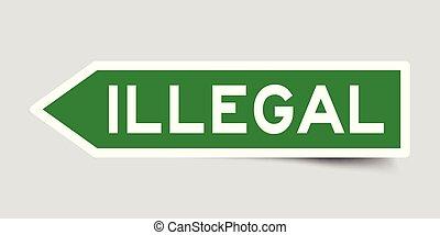 cinzento, palavra, cor seta, ilegal, adesivo, forma, ...