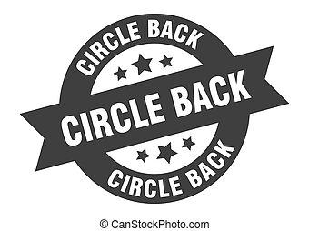 circle back sign. circle back round ribbon sticker. circle back tag