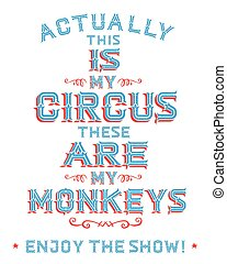 circo, éstos, show!, esto, mi, gozar, actually, monos
